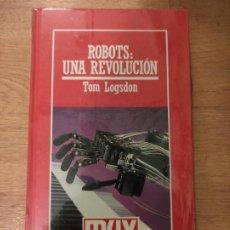 Libros: B. DIVULGACIÓN CIENTÍFICA MUY INTERESANTE *PRECINTADO* N° 48 ROBOTS: UNA REVOLUCIÓN LOGSDON. Lote 263094370