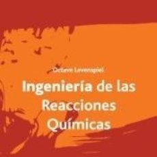 Libros: INGENIERÍA DE LAS REACCIONES QUÍMICAS. Lote 268716679