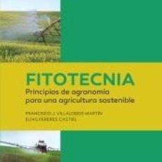 Libros: FITOTECNIA: PRINCIPIOS DE AGRONOMÍA PARA UNA AGRICULTURA SOSTENIBLE. Lote 270196848
