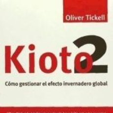Libros: KIOTO2: CÓMO GESTIONAR EL EFECTO INVERNADERO GLOBAL. Lote 278165168