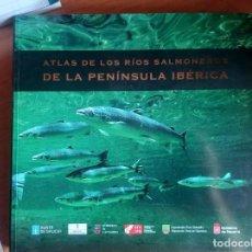 Libros: ATLAS DE LOS RÍOS SALMONEROS DE LA PENÍNSULA IBÉRICA. Lote 278521438