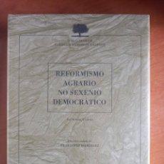 Libros: REFORMISMO AGRARIO NO SEXENIO DEMOCRÁTICO. Lote 278524443
