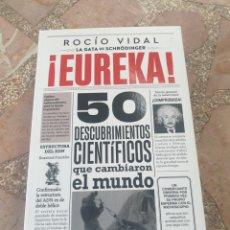Libros: ¡EUREKA! 50 DESCUBRIMIENTOS CIENTÍFICOS QUE CAMBIARON EL MUNDO - ROCÍO VIDAL LA GATA DE SCHRÖDINGER. Lote 279344003