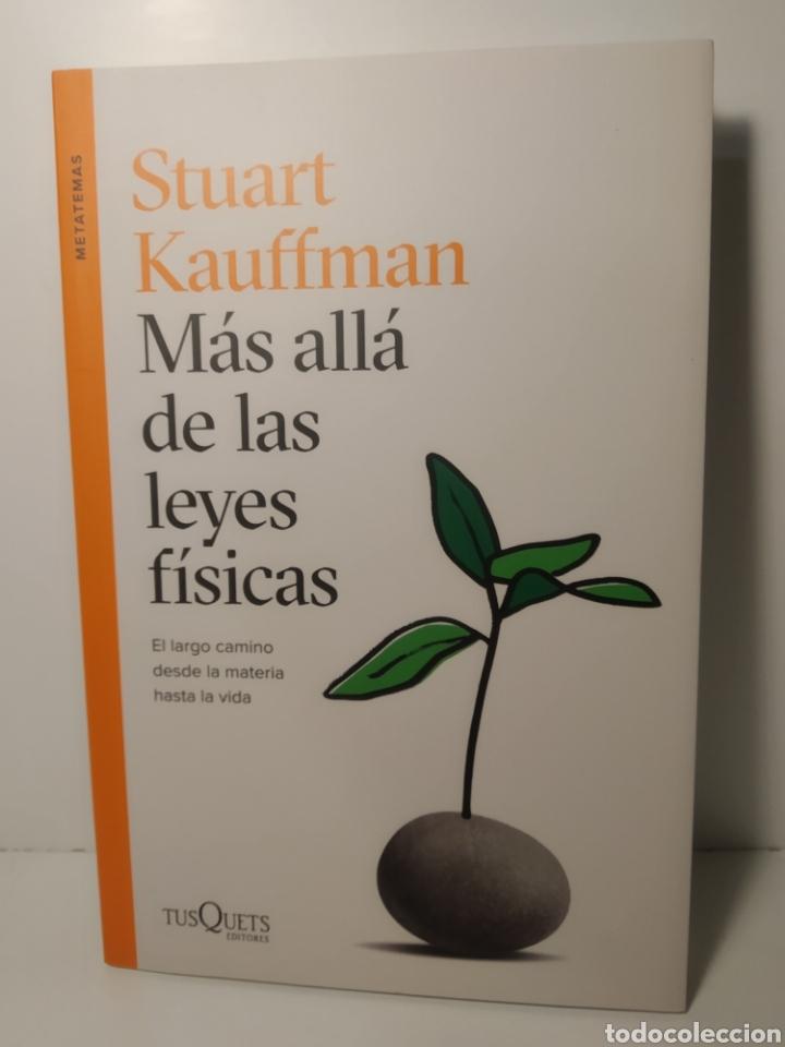MÁS ALLÁ DE LAS LEYES FÍSICAS EL LARGO CAMINO DESDE LA MATERIA HASTA LA VIDA STUART KAUFFMAN (Libros Nuevos - Ciencias Manuales y Oficios - Ciencias Naturales)