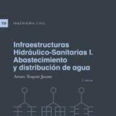 Libros: INFRAESTRUCTURAS HIDRÁULICO-SANITARIAS I. ABASTECIMIENTO Y DISTRIBUCIÓN DE AGUA. Lote 286787273