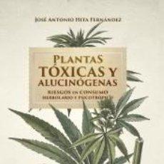 Libros: PLANTAS TÓXICAS Y ALUCINÓGENAS. Lote 286812493