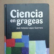 Libros: CIENCIA EN GRAGEAS - JOSE ANTONIO LOPEZ GUERRERO - NUEVO. Lote 287307408