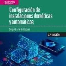 Libros: CONFIGURACIÓN DE INSTALACIONES DOMÓTICAS Y AUTOMÁTICAS 2.ª EDICIÓN. Lote 288867843