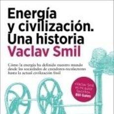 Libros: ENERGÍA Y CIVILIZACIÓN. UNA HISTORIA. Lote 288931068