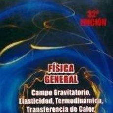Libros: FISICA GENERAL. T.2: CAMPO GRAVITATORIO,ELASTICIDAD, TERMODINÁMICA, TRANSFERENCIA DE CALOR,. Lote 289239563