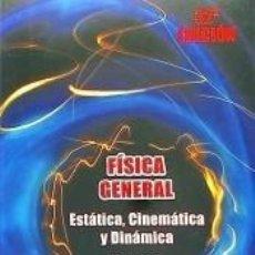 Libros: FISICA GENERAL. T.1: ESTATICA, CINEMATICA Y DINAMICA. Lote 289239848
