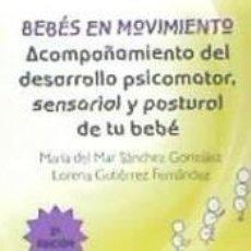 Libros: BEBES EN MOVIMIENTO/ACOMPAÑAMIENTO DEL DESARROLLO. Lote 289411798