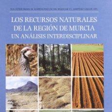 Libros: LOS RECURSOS NATURALES DE LA REGIÓN DE MURCIA: UN ANÁLISIS INTERDISCIPLINAR. NUEVO SIN USAR. Lote 292596203