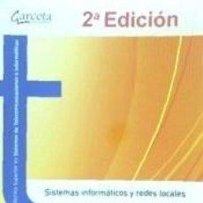 Libros: SISTEMAS INFORMÁTICOS Y REDES LOCALES. Lote 293585648