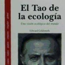 Libros: EL TAO DE LA ECOLOGÍA: UNA VISIÓN ECOLÓGICA DEL MUNDO. Lote 293595493