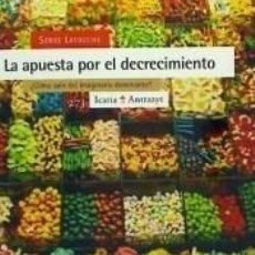 Libros: LA APUESTA POR EL DECRECIMIENTO : ¿CÓMO SALIR DEL IMAGINARIO DOMINANTE?. Lote 293595578