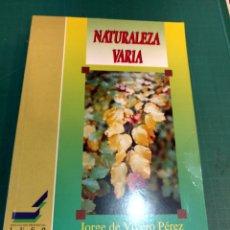 Libros: NATURALEZA VARIA(SELECCIÓN DE ARTÍCULOS 1981-1991) . JORGE DE VIVERO PÉREZ 1993. Lote 293883453