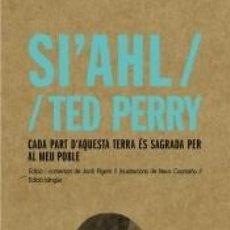 Libros: SIAHL / TED PERRY: CADA PART DAQUESTA TERRA ÉS SAGRADA PER AL MEU POBLE. Lote 294823858