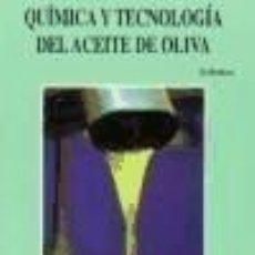 Libros: QUÍMICA Y TECNOLOGÍA DEL ACEITE DE OLIVA. Lote 295630988