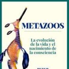 Libros: METAZOOS: LA EVOLUCIÓN DE LA VIDA Y EL NACIMIENTO DE LA CONSCIENCIA. Lote 295744413