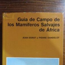 Libros: GUÍA DE CAMPO DE LOS MAMÍFEROS SALVAJES DE ÁFRICA. Lote 296020538