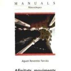 Libros: AFINITATS, MOVIMENTS I QUÀDRIQUES. Lote 296586148