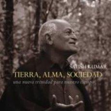 Libros: TIERRA, ALMA, SOCIEDAD: UNA NUEVA TRINIDAD PARA NUESTRO TIEMPO. Lote 296614083