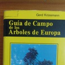 Libros: GUÍA DE CAMPO DE LOS ÁRBOLES DE EUROPA. Lote 296893158