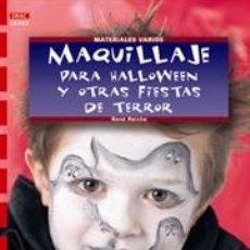 Libros: MAQUILLAJE PARA HALLOWEEN Y OTRAS FIESTAS DE TERROR - RENÉ REICHE. SERIE MAQUILLAJE 1. Lote 40719517