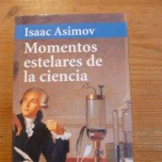 Libros: MOMENTOS ESTELARES DE LA CIENCIA. ISAAC ASIMOV.ALIANZA ED. BOLSILLO. Lote 47957843