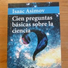 Libros: CIEN PREGUNTAS BASICAS SOBRE LA CIENCIA. ISAAC ASIMOV. ALIANZA ED. BOLSILLO. Lote 47957952