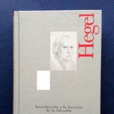 Libros: HEGEL INTRODUCCIÓN A AL HISTORIA DE LA FILOSOFÍA COL. LOS LIBROS QUE CAMBIARON EL MUNDO PRISA 2009. Lote 48827758