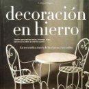 Libros: DECORACION EN HIERRO. DISEÑOS PARA REALIZAR VERJAS, BALCONES, REJAS, ADORNOS... (NUEVO). Lote 49869250