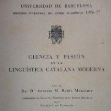 Libros: UNIV. DE BARCELONA ,CURSO INAG. 76-77 ,CIENCIA Y PASION EN LA LINGUISTICA CATALANA MODERNA ,M. BADIA. Lote 67068314