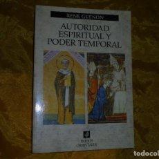 Libros: RENE GUENON. AUTORIDAD ESPIRITUAL Y PODER TEMPORAL. PAIDOS ORIENTALIA *. Lote 112446510