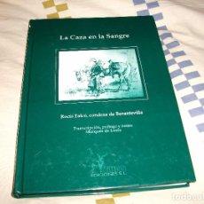 Libros: LA CAZA EN LA SANGRE - ROCIO FALCÓ CONDESA DE BERANTEVILLA EDICIONES OTERO LIMITADA 1000 EJEMPLARES. Lote 82195356