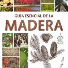 Libros: GUIA ESENCIAL DE LA MADERA. Lote 95795750