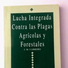 Livros: LUCHA INTEGRADA CONTRA LAS PLAGAS AGRÍCOLAS Y FORESTALES. MUNDI PRENSA. NUEVO. Lote 86105924