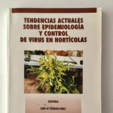 Livros: TENDENCIAS ACTUALES SOBRE EPIDEMIOLOGÍA Y CONTROL DE VIRUS EN HORTÍCOLAS. NUEVO. Lote 86110792