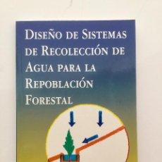 Libros: DISEÑO DE SISTEMAS DE RECOLECCIÓN DE AGUA PARA REPOBLACIÓN FORESTAL.. Lote 89014900