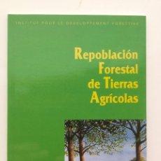 Libros: REPOBLACIÓN FORESTAL DE TIERRAS AGRÍCOLAS. MUNDI PRENSA. Lote 89095712