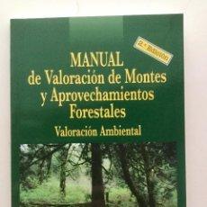Libros: MANUAL DE VALORACIÓN DE MONTES Y APROVECHAMIENTOS FORESTALES.. Lote 89392872