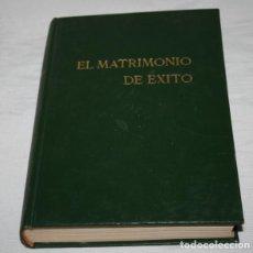 Libros: EL MATRIMONIO DE EXITO, SALVADOR ISERTE, EDITORIAL SAFELIZ 1972, LIBRO. Lote 91012320