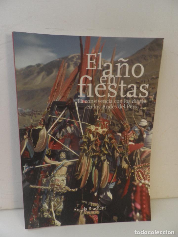 EL AÑO EN FIESTAS LA CONVIVENCIA CON LOS DIOSES EN LOS ANDES DEL PERU - ANGELA BRACHETTI (Libros Nuevos - Ciencias, Manuales y Oficios - Otros)