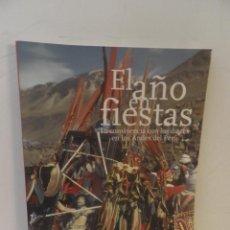 Libros: EL AÑO EN FIESTAS LA CONVIVENCIA CON LOS DIOSES EN LOS ANDES DEL PERU - ANGELA BRACHETTI. Lote 91645615
