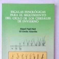 Libros: ESCALAS FENOLÓGICAS PARA EL SEGUIMIENTO DE LOS CICLO DE LOS CEREALES. Lote 95451182
