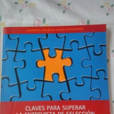 Libros: CLAVES PARA SUPERAR LA ENTREVISTA DE SELECCIÓN,UC. 60 PÁGINAS. . Lote 92109788
