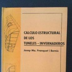 Calculo estructural de los túneles invernaderos.