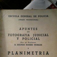 Libros: APUNTES DE FOTOGRAFÍA JUDICIAL Y POLICIAL, RODERO MORALES, EULOGIO. PLANIMETRIA,JOAQUÍN DUQUE SAMPAY. Lote 93106750