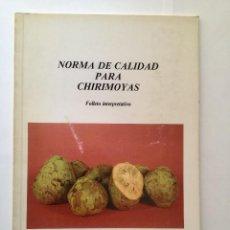 Libros: NORMA DE CALIDAD PARA CHIRIMOYAS.. Lote 95143903